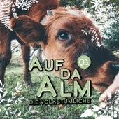 Auf da Alm: Die Volkstümliche, Vol. 1 by Various Artists