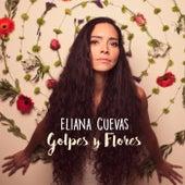 Golpes y Flores by Eliana Cuevas