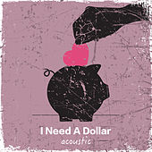 I Need A Dollar (Acoustic) by Lusaint