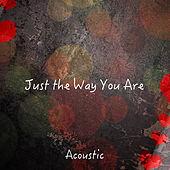 Just the Way You Are (Acoustic) by Paul Canning