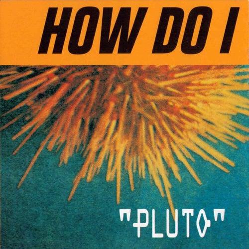 Pluto von How Do I