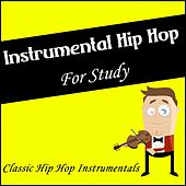 Instrumental Hip Hop for Study - Classic Hip Hop Instrumentals von Various Artists