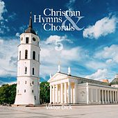 Christian Hymns & Chorals, Vol. 5 by Viktor Dick