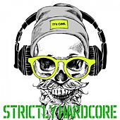 Strictly Hardcore by Various Artists