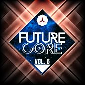 Future Core, Vol. 5 by Various Artists