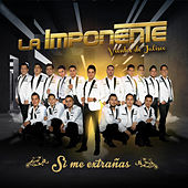 Si Me Extrañas by La Imponente Vientos de Jalisco