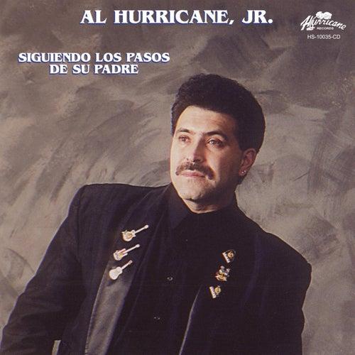 Siguiendo los Pasos de Su Padre by Al Hurricane  Jr.