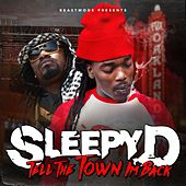 Tell the Town I'm Back by Sleepy D