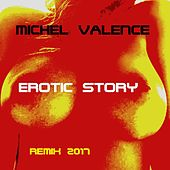 Erotic Story (Remix 2017) by Michel Valence