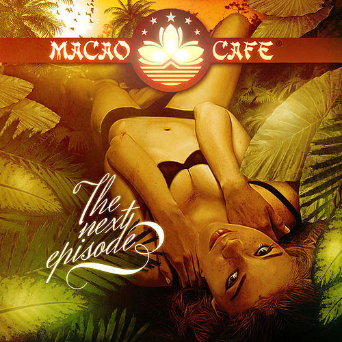 Play & Download Macao Cafe, Ibiza - The next Episode by Various Artists | Napster