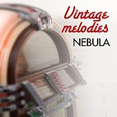 Play & Download Vintage Melodies by Nebula | Napster