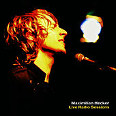 Play & Download Live Radio Sessions by Maximilian Hecker | Napster