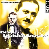 Bix Beiderbecke 20 Classic Tracks by Bix Beiderbecke