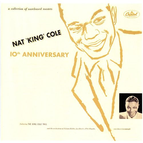 Play & Download Nat King Cole 10th Anniversary by Nat King Cole | Napster