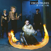 Play & Download ....If I Die, I Die by Virgin Prunes | Napster