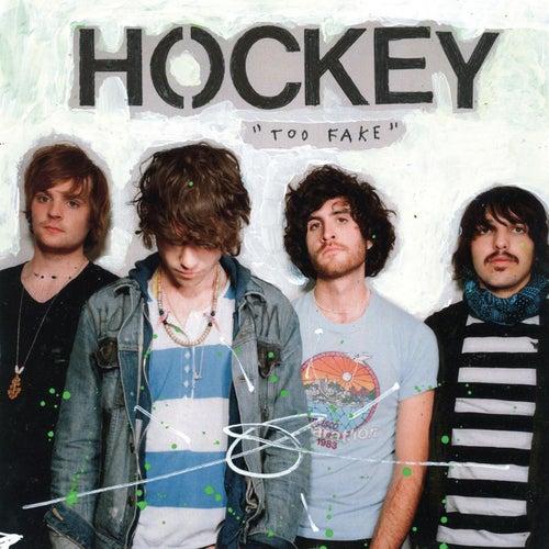 Too Fake by Hockey