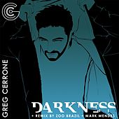 Play & Download Darkness by Greg Cerrone | Napster