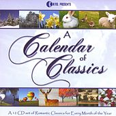 Play & Download A Calendar Of Classics - A 12 CD Set Of Romantic Classics For Every Month Of The Year by Various Artists | Napster