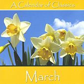 Play & Download A Calendar Of Classics - March by Various Artists | Napster