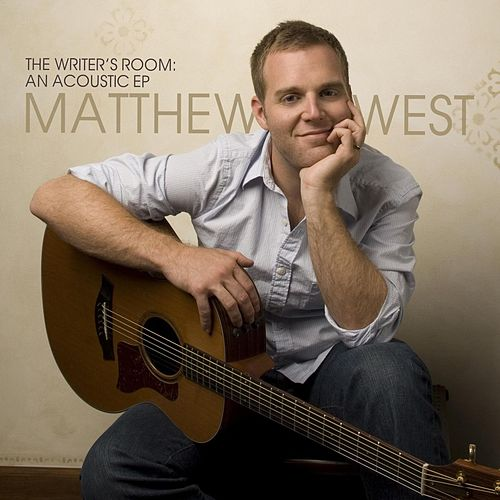 Play & Download The Writer's Room: An Acoustic EP by Matthew West | Napster