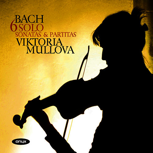 Play & Download Bach: 6 Solo Sonatas & Partitas by Viktoria Mullova | Napster