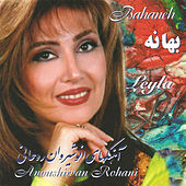 Play & Download Bahaneh, Leyla by Anoushirvan Rohani | Napster