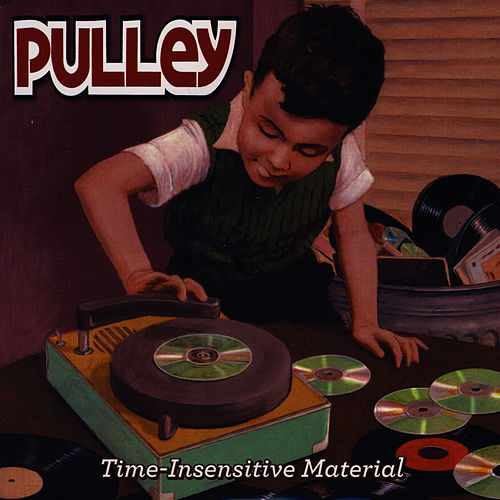 Play & Download Time-Insensitive Material by Pulley | Napster