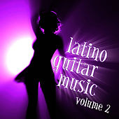 Play & Download Latino Guitar Music Volume Two by Latin Guitar Band | Napster