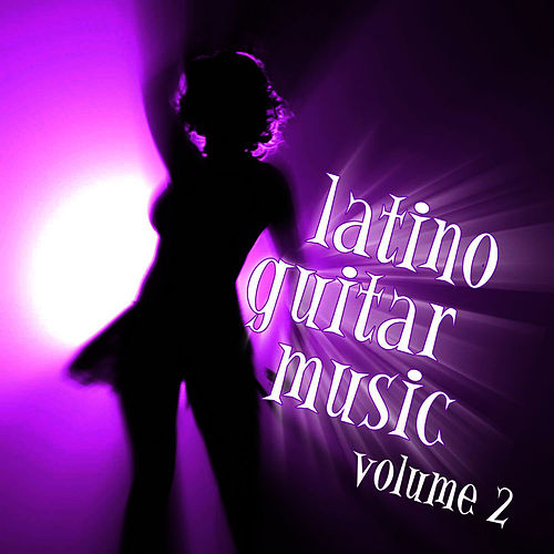 Latino Guitar Music Volume Two by Latin Guitar Band