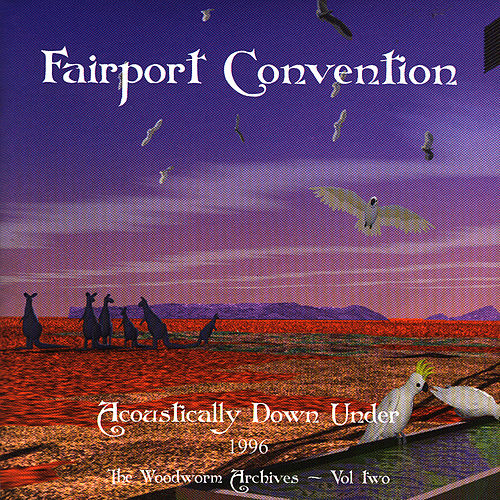 Play & Download Acoustically Down Under by Fairport Convention | Napster