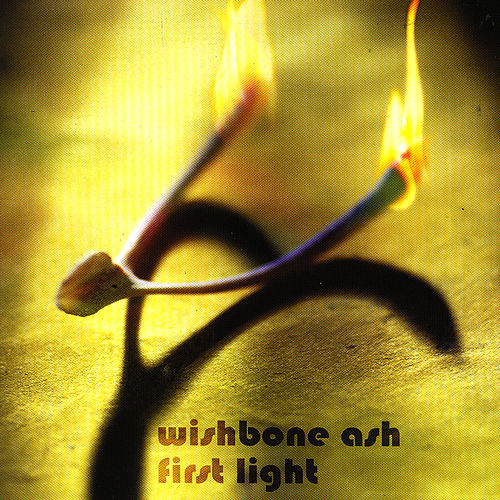 Play & Download First Light by Wishbone Ash | Napster