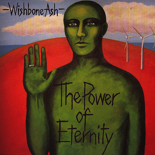 Play & Download The Power Of Eternity by Wishbone Ash | Napster