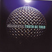Truth Be Told by Shed Seven