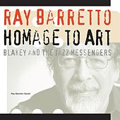 Play & Download Homage To Art Blakey by Ray Barretto | Napster
