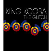 Play & Download The Glitch by King Kooba | Napster