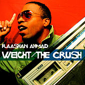 Play & Download The Weight/The Crush by Raashan Ahmad | Napster
