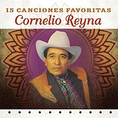 Play & Download 15 Canciones Favoritas by Cornelio Reyna | Napster