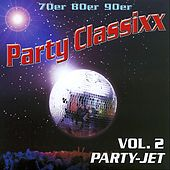 Play & Download 70er 80er 90er Party Classixx - Vol. 2 Party Jet by Yoyo Partymusic | Napster