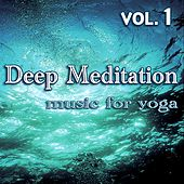 Deep Meditation - Music for Yoga - Vol. 1 by Jay Be