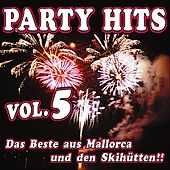Play & Download Party Hits Vol. 5 - Das Beste aus Mallorca und den Skihütten!! by Various Artists | Napster