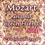 Play & Download Mozart and his Czech Friends - Vol. 1 by Virtuosi Di Praga | Napster