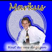 Play & Download Hast du was dagegen by Markus | Napster
