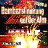 Play & Download Bombenstimmung auf der Alm - Folge 2 by Zharivari | Napster