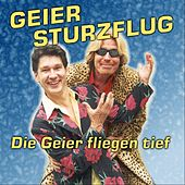 Play & Download Die Geier fliegen tief! by GEIER STURZFLUG | Napster