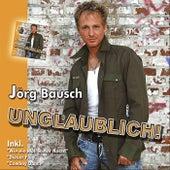 Play & Download Unglaublich by Jörg Bausch | Napster