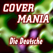 Play & Download Cover Mania - Die Deutsche by Various Artists | Napster
