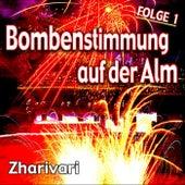 Play & Download Bombenstimmung auf der Alm - Folge 1 by Zharivari | Napster