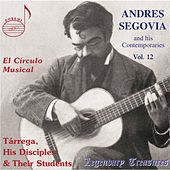 Segovia & His Contemporaries, Vol. 12: Tárrega, His Disciples & Their Students by Various Artists