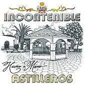 Play & Download Hecho A Mano by La Incontenible Banda Astilleros | Napster