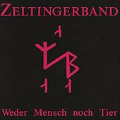 Play & Download Weder Mensch noch Tier by Zeltingerband | Napster